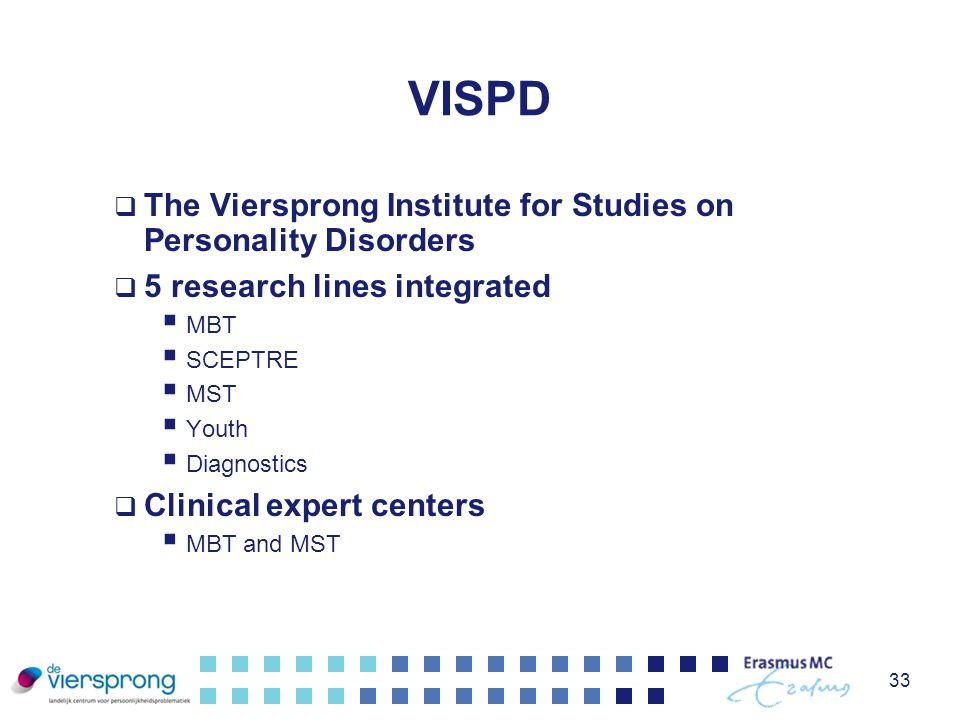 VISPD  The Viersprong Institute for Studies on Personality Disorders  5 research lines integrated  MBT  SCEPTRE  MST  Youth  Diagnostics  Clin
