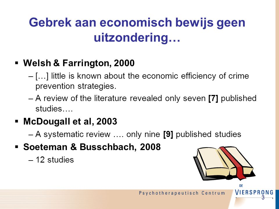4 Economische studies in the USA  Steve Aos et al, 1998 and 2004 –Model studies  Direct costs (2004) –Costs about $ 5,681 per participant –Reduces level of felony by 44% –Saves taxpayers $ 14,996 per participant in future criminal justice system –For taxpayers a net gain of $ 9.316 for every highrisk juvenile  Indirect costs (1998) –An additional $13,982 in future costs paid by crime victims –Taxpayer and crime victim benefits combined net gain of $21,863 per participant