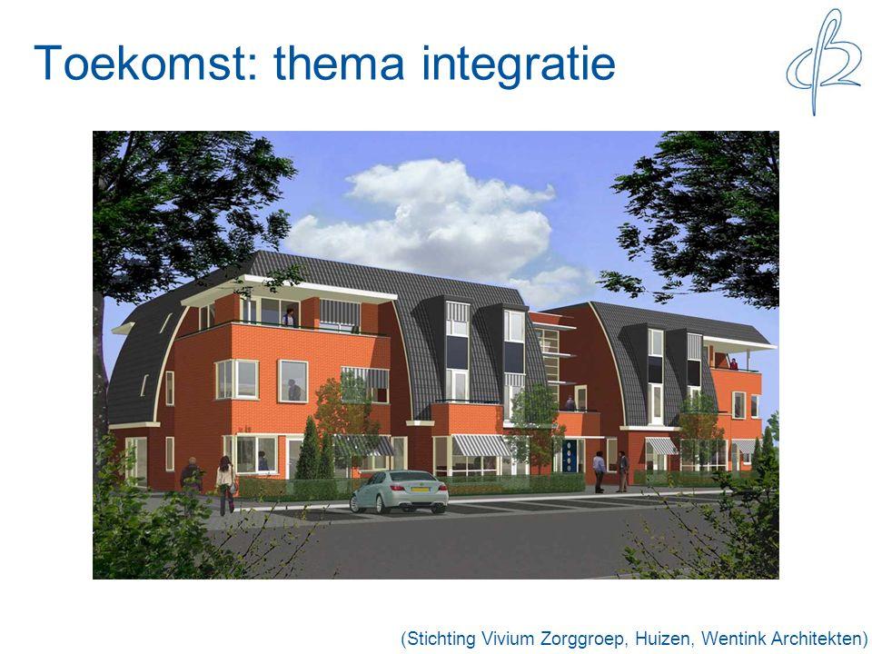 Toekomst: thema integratie (Stichting Vivium Zorggroep, Huizen, Wentink Architekten)
