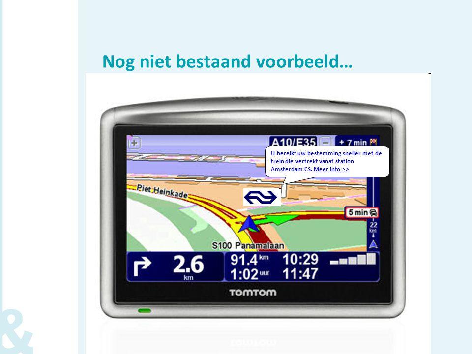 Nog niet bestaand voorbeeld… U bereikt uw bestemming sneller met de trein die vertrekt vanaf station Amsterdam CS.