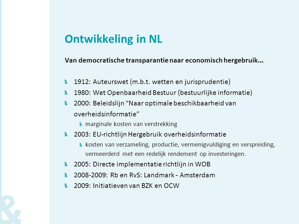 Ontwikkeling in NL Van democratische transparantie naar economisch hergebruik...
