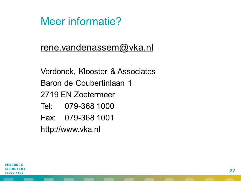 22 Meer informatie? rene.vandenassem@vka.nl Verdonck, Klooster & Associates Baron de Coubertinlaan 1 2719 EN Zoetermeer Tel:079-368 1000 Fax:079-368 1