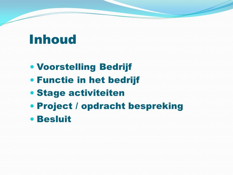 Besluiten en zelfevaluatie Uit mijn stage heb ik het volgende geleerd: - Instellen van het groepsbeleid.