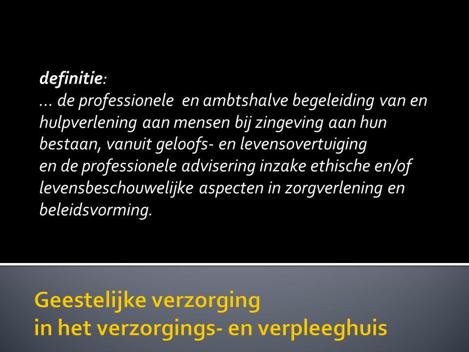 definitie: … de professionele en ambtshalve begeleiding van en hulpverlening aan mensen bij zingeving aan hun bestaan, vanuit geloofs- en levensovertu