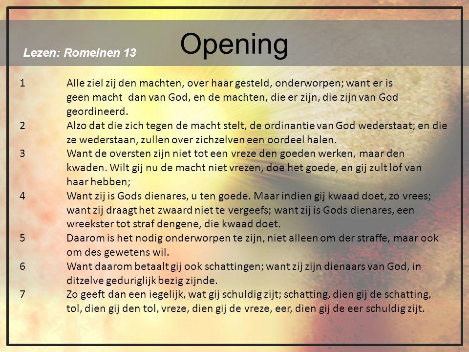 Opening 8 Zijt niemand iets schuldig, dan elkander lief te hebben; want die den ander liefheeft, die heeft de wet vervuld.