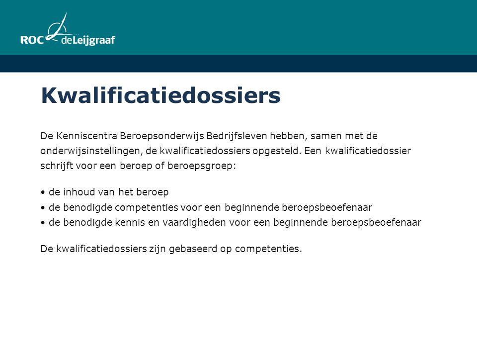 Kwalificatiedossiers De Kenniscentra Beroepsonderwijs Bedrijfsleven hebben, samen met de onderwijsinstellingen, de kwalificatiedossiers opgesteld. Een