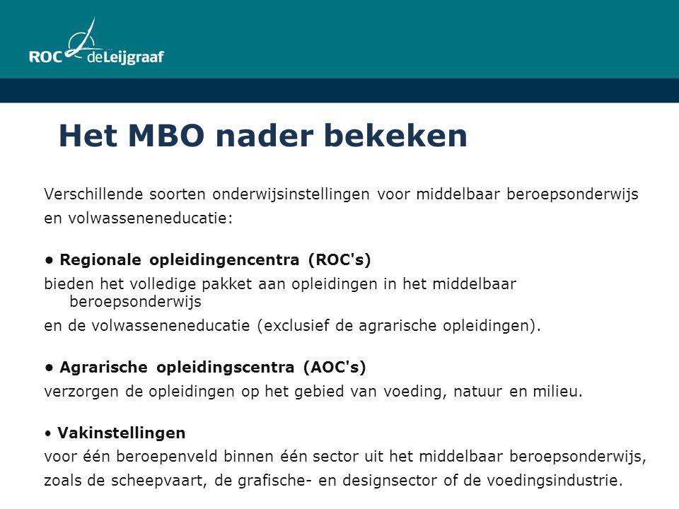 Het MBO nader bekeken Verschillende soorten onderwijsinstellingen voor middelbaar beroepsonderwijs en volwasseneneducatie: Regionale opleidingencentra