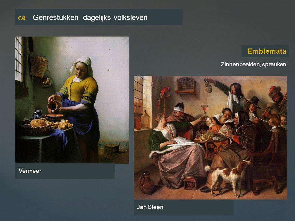 Jan Steen  Genrestukken dagelijks volksleven Emblemata Vermeer Zinnenbeelden, spreuken