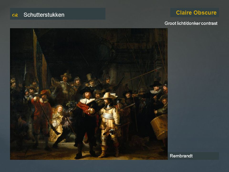 Claire Obscure Groot licht/donker contrast Rembrandt