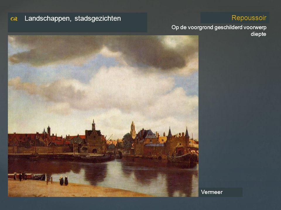  Landschappen, stadsgezichten Repoussoir Op de voorgrond geschilderd voorwerp diepte Vermeer
