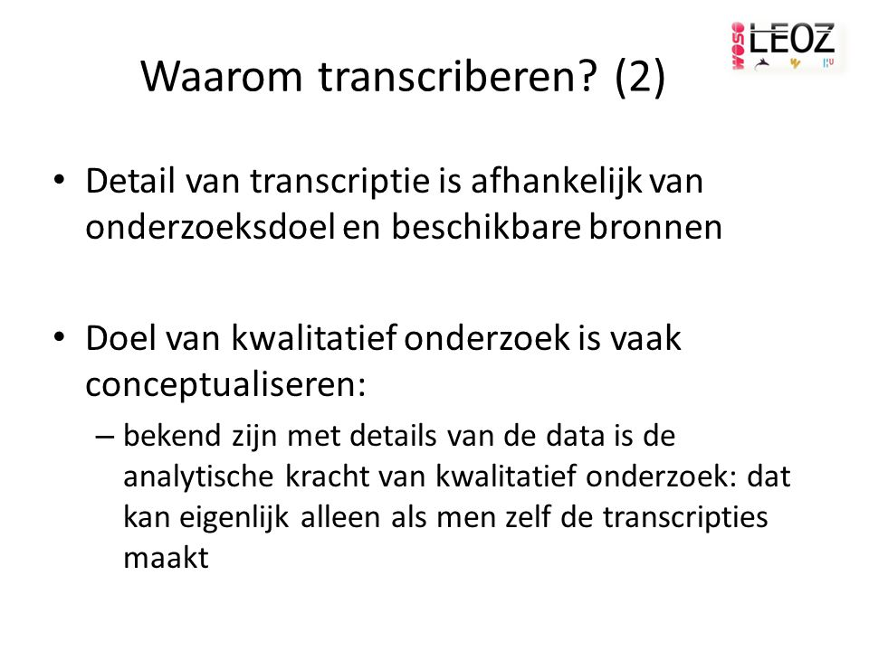 Waarom transcriberen.