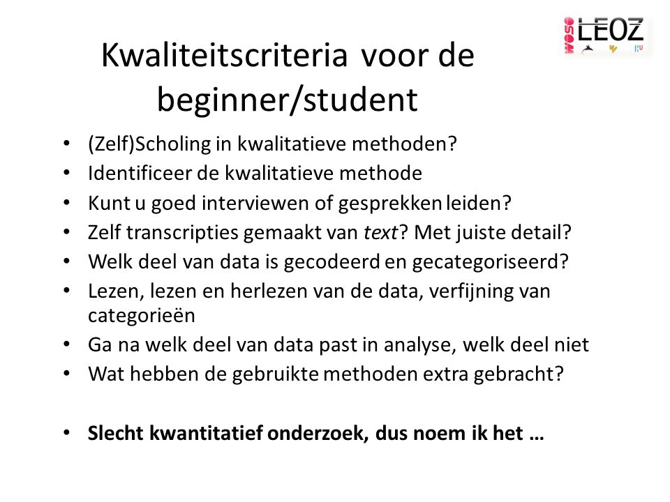 Kwaliteitscriteria voor de beginner/student (Zelf)Scholing in kwalitatieve methoden.