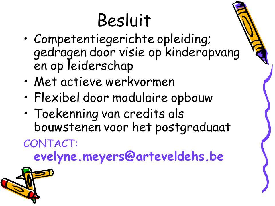 Besluit Competentiegerichte opleiding; gedragen door visie op kinderopvang en op leiderschap Met actieve werkvormen Flexibel door modulaire opbouw Toe