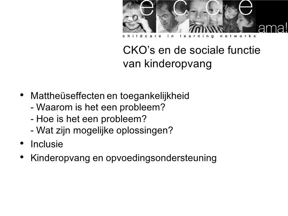 CKO's en de sociale functie van kinderopvang Mattheüseffecten en toegankelijkheid - Waarom is het een probleem.