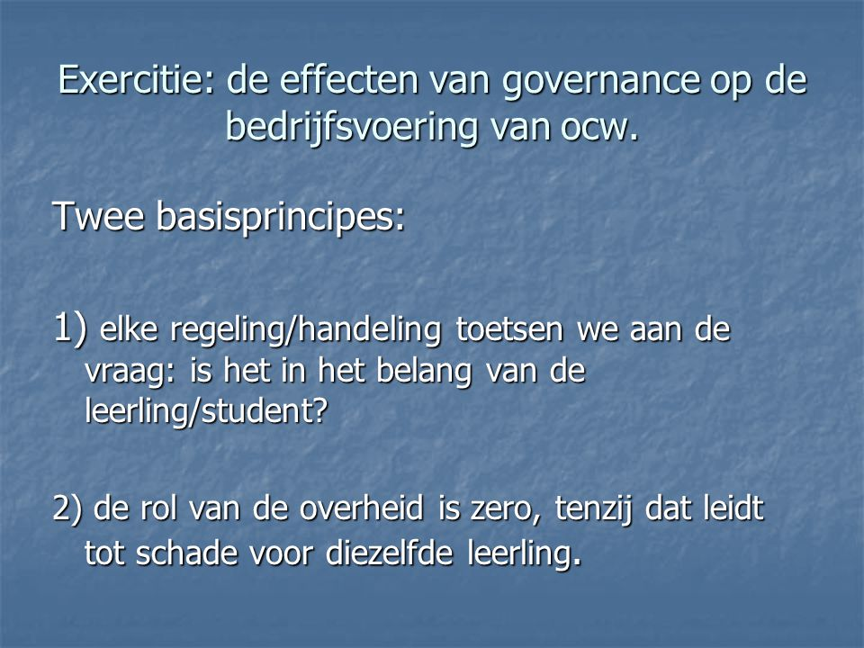 Exercitie: de effecten van governance op de bedrijfsvoering van ocw.