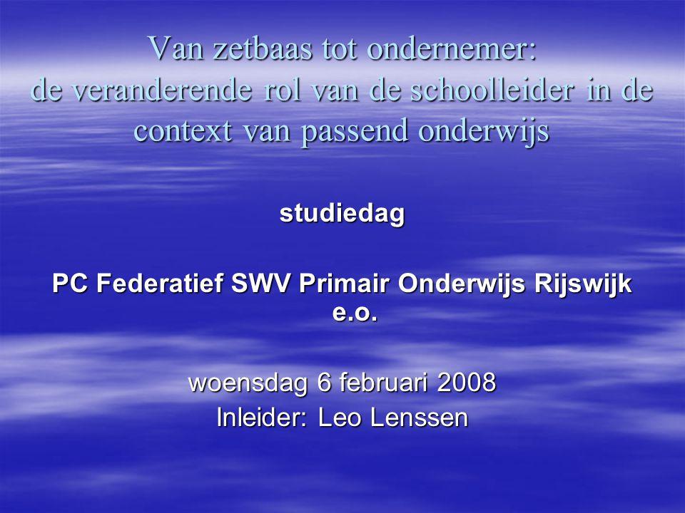 Van zetbaas tot ondernemer: de veranderende rol van de schoolleider in de context van passend onderwijs studiedag PC Federatief SWV Primair Onderwijs