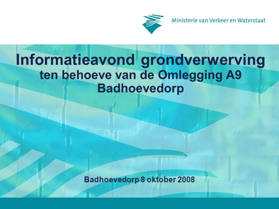 Informatieavond grondverwerving ten behoeve van de Omlegging A9 Badhoevedorp Badhoevedorp 8 oktober 2008