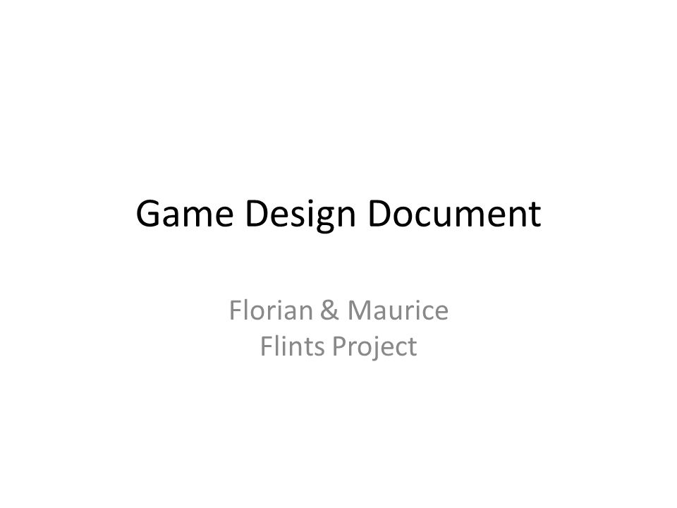 Game Design Document Florian & Maurice Flints Project