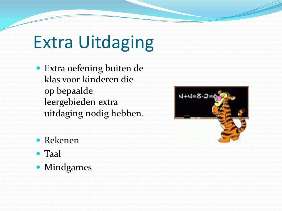 Extra Uitdaging Extra oefening buiten de klas voor kinderen die op bepaalde leergebieden extra uitdaging nodig hebben. Rekenen Taal Mindgames