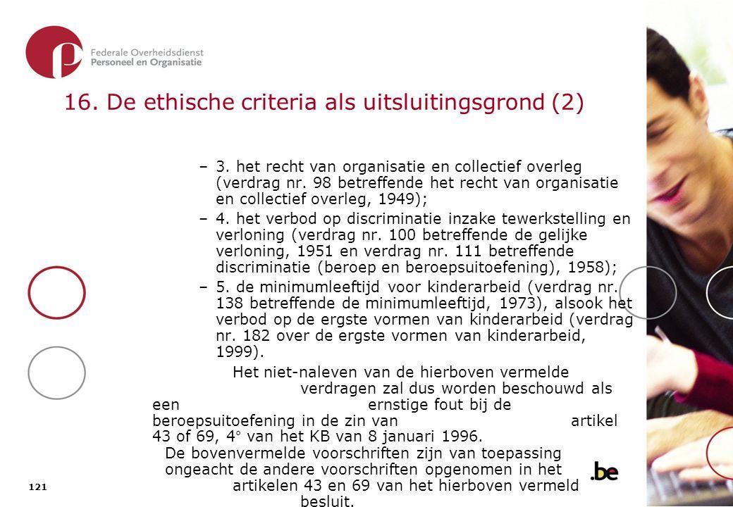 121 16. De ethische criteria als uitsluitingsgrond (2) –3. het recht van organisatie en collectief overleg (verdrag nr. 98 betreffende het recht van o