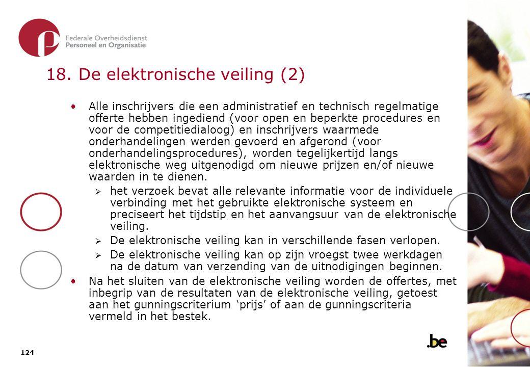 124 18. De elektronische veiling (2) Alle inschrijvers die een administratief en technisch regelmatige offerte hebben ingediend (voor open en beperkte
