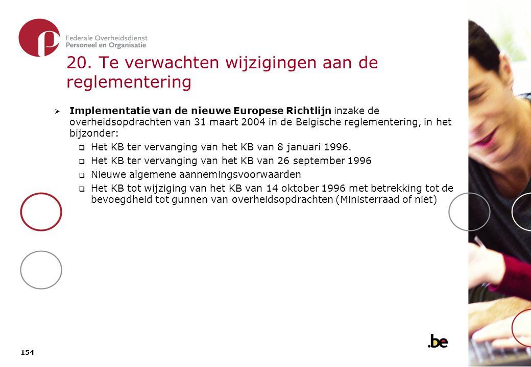 154 20. Te verwachten wijzigingen aan de reglementering  Implementatie van de nieuwe Europese Richtlijn inzake de overheidsopdrachten van 31 maart 20