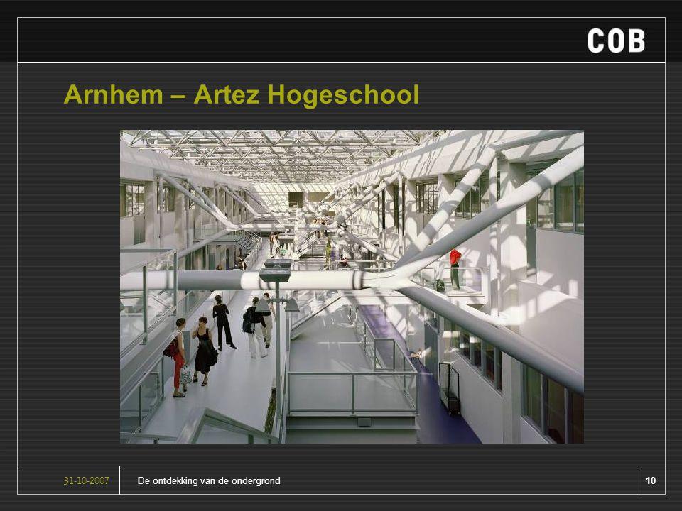 10De ontdekking van de ondergrond31-10-2007 Arnhem – Artez Hogeschool