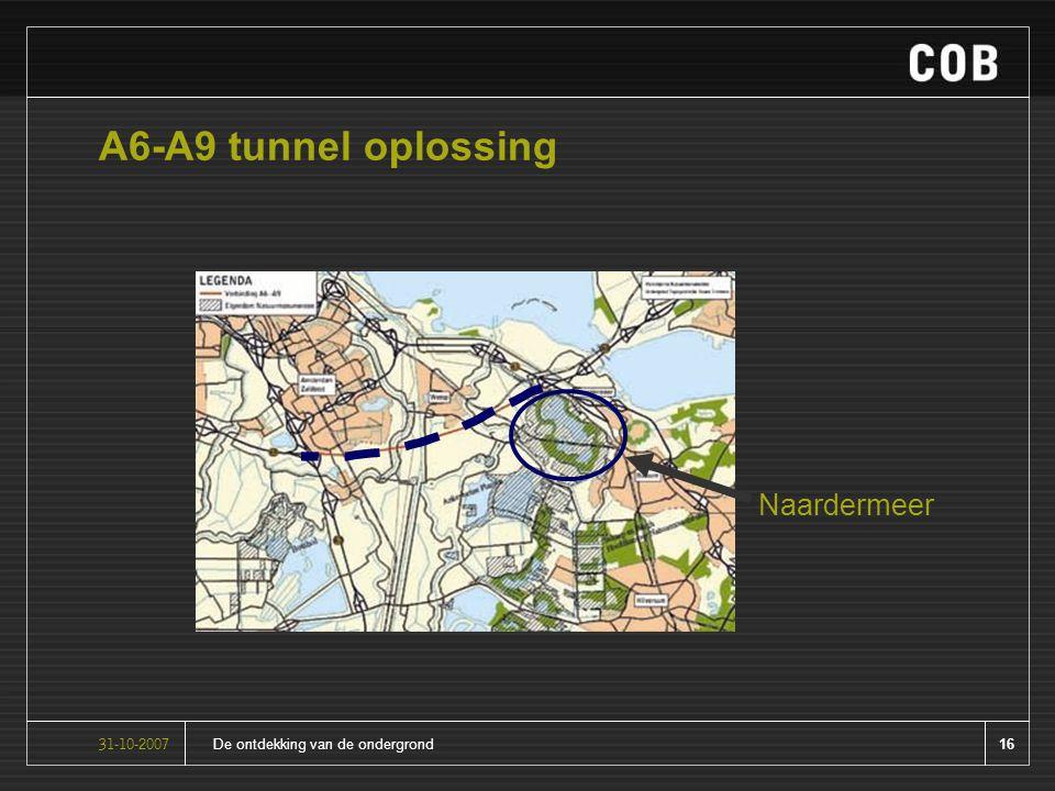 16De ontdekking van de ondergrond31-10-2007 A6-A9 tunnel oplossing Naardermeer