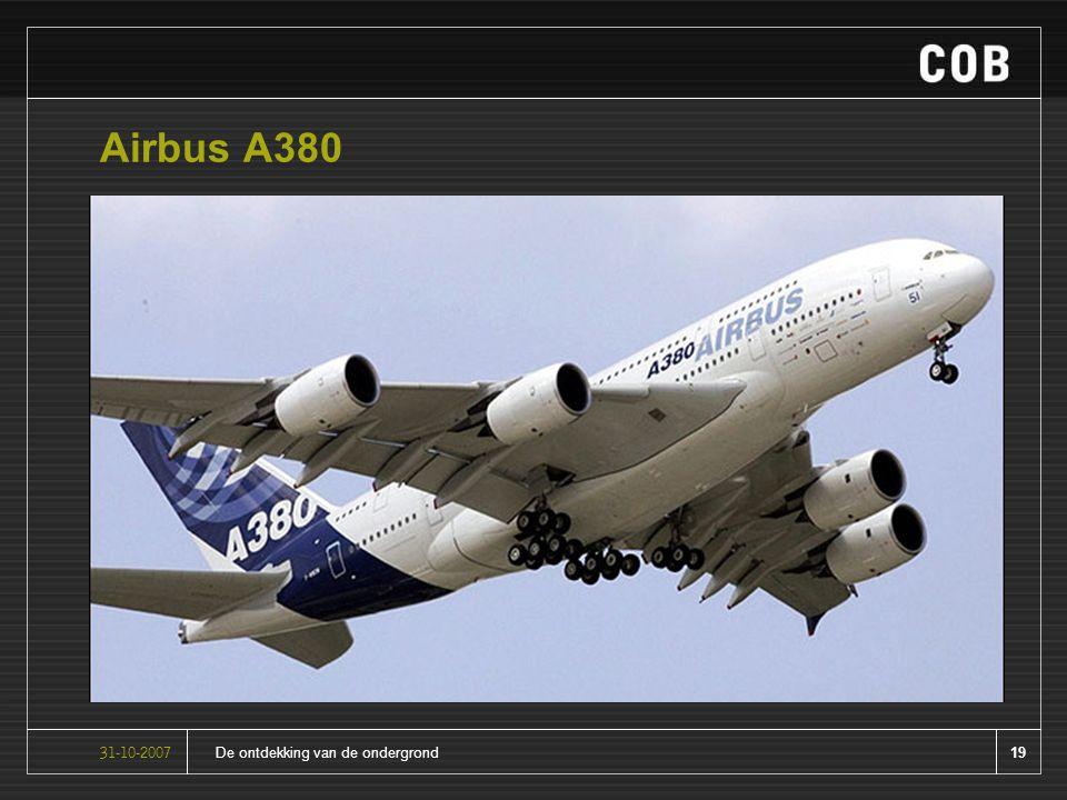 19De ontdekking van de ondergrond31-10-2007 Airbus A380