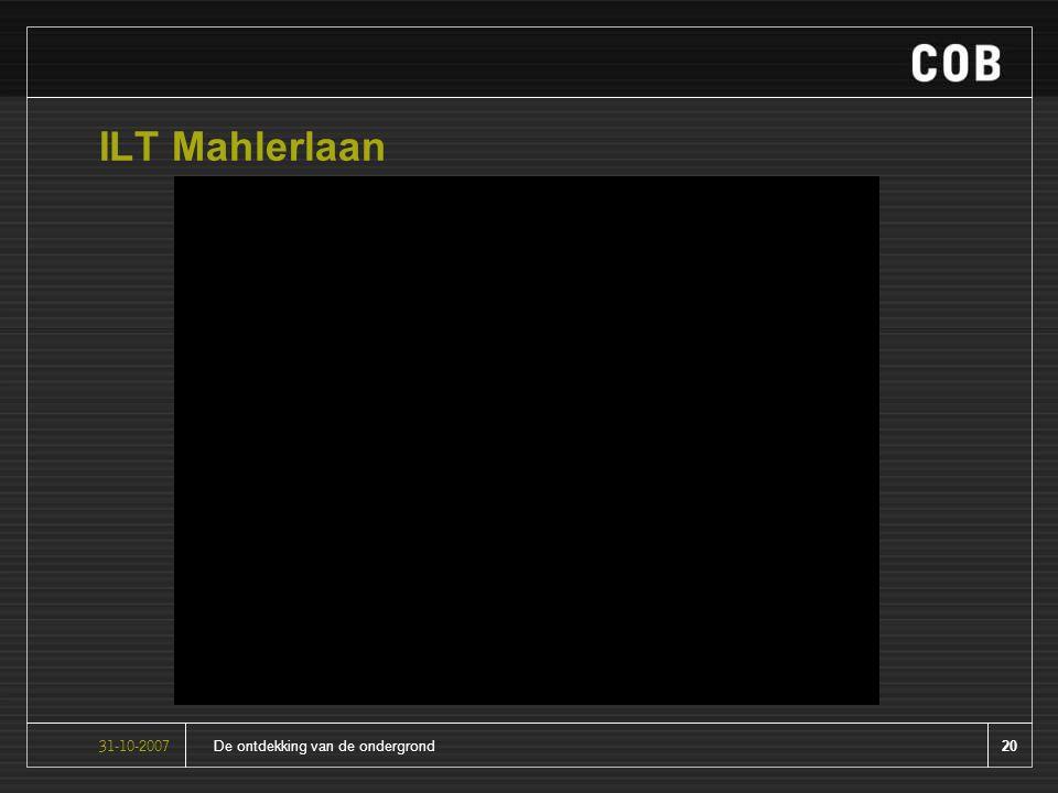 20De ontdekking van de ondergrond31-10-2007 ILT Mahlerlaan