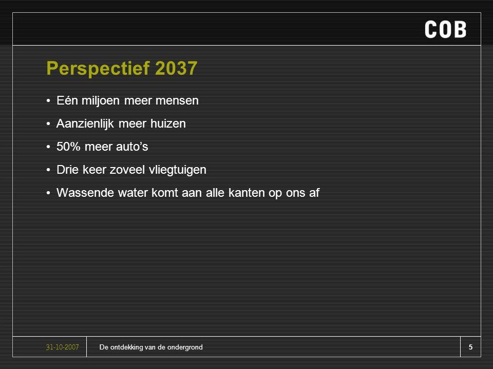 6De ontdekking van de ondergrond31-10-2007 Actiepunten Over één jaar is er een nieuw Deltaplan om in 2032 klimaat- en waterrobuust te zijn Over drie jaar zijn alle campussen van universiteiten klimaatneutraal Over vijf jaar zijn er duizend CO2-neutrale straten in Nederland Over vijftien jaar is intensief ondergronds ruimtegebruik gemeengoed geworden in Nederland