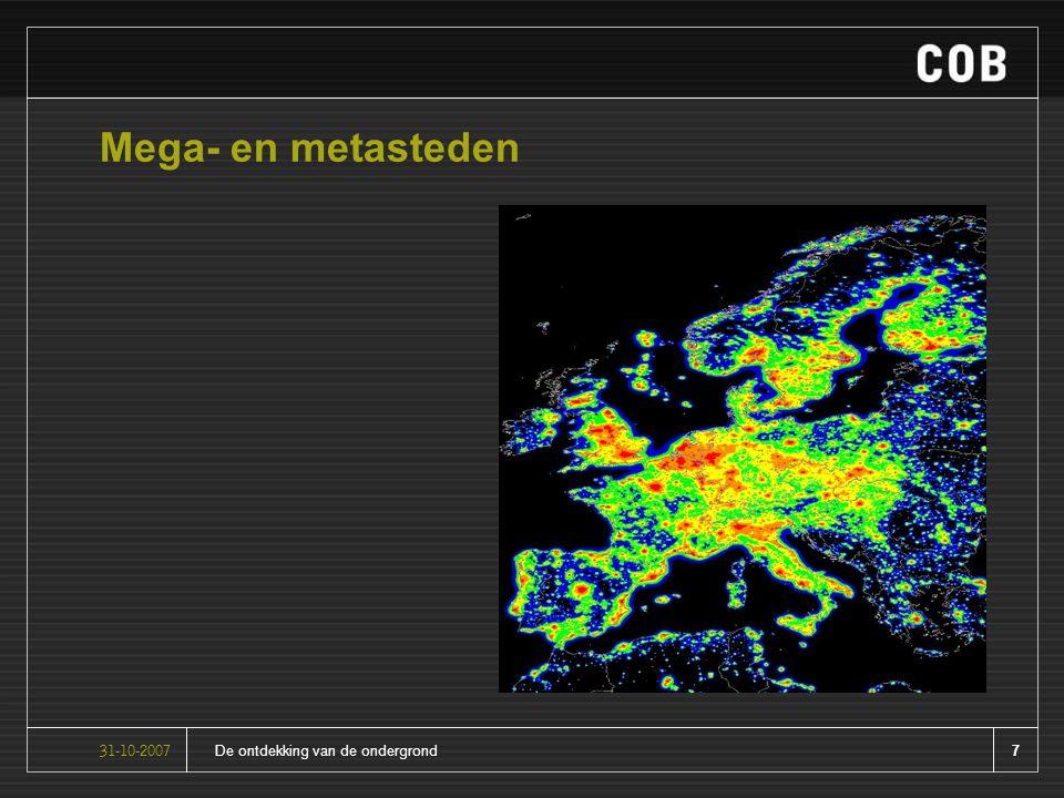 7De ontdekking van de ondergrond31-10-2007 Mega- en metasteden