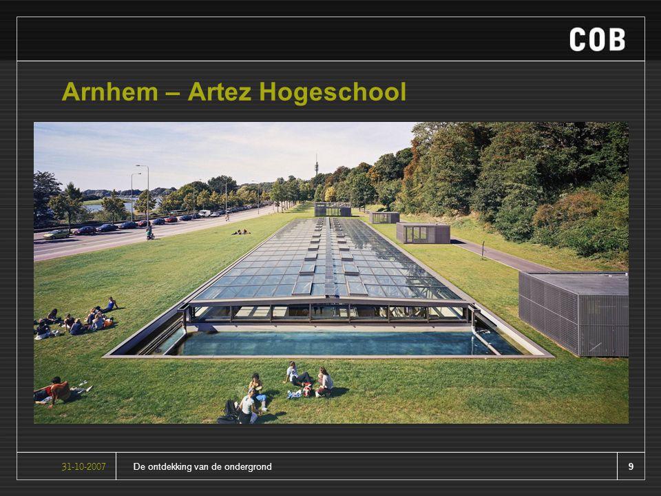9De ontdekking van de ondergrond31-10-2007 Arnhem – Artez Hogeschool