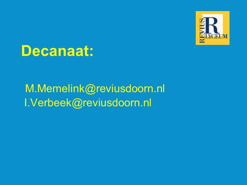 Decanaat: M.Memelink@reviusdoorn.nl I.Verbeek@reviusdoorn.nl