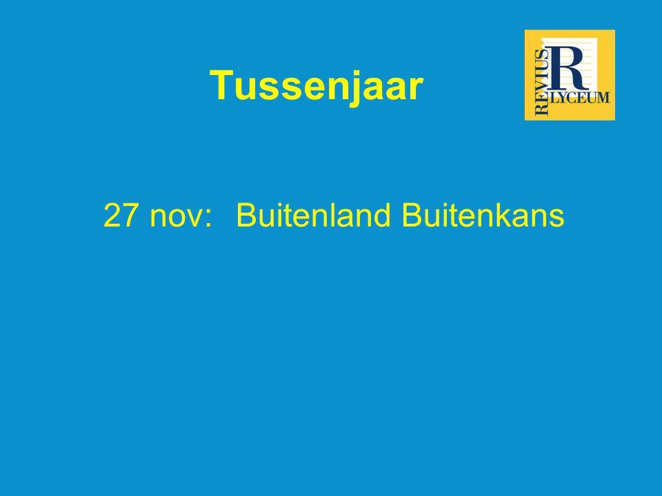 Tussenjaar 27 nov:Buitenland Buitenkans
