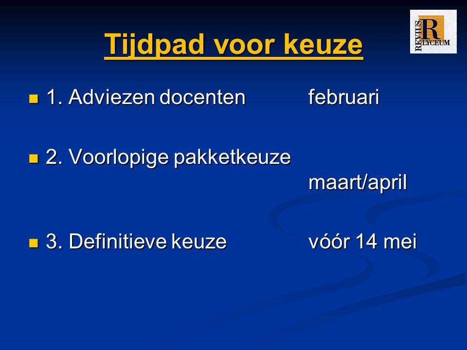 Tijdpad voor keuze 1.Adviezen docentenfebruari 1.