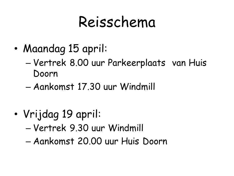 Reisschema Maandag 15 april: – Vertrek 8.00 uur Parkeerplaats van Huis Doorn – Aankomst 17.30 uur Windmill Vrijdag 19 april: – Vertrek 9.30 uur Windmi