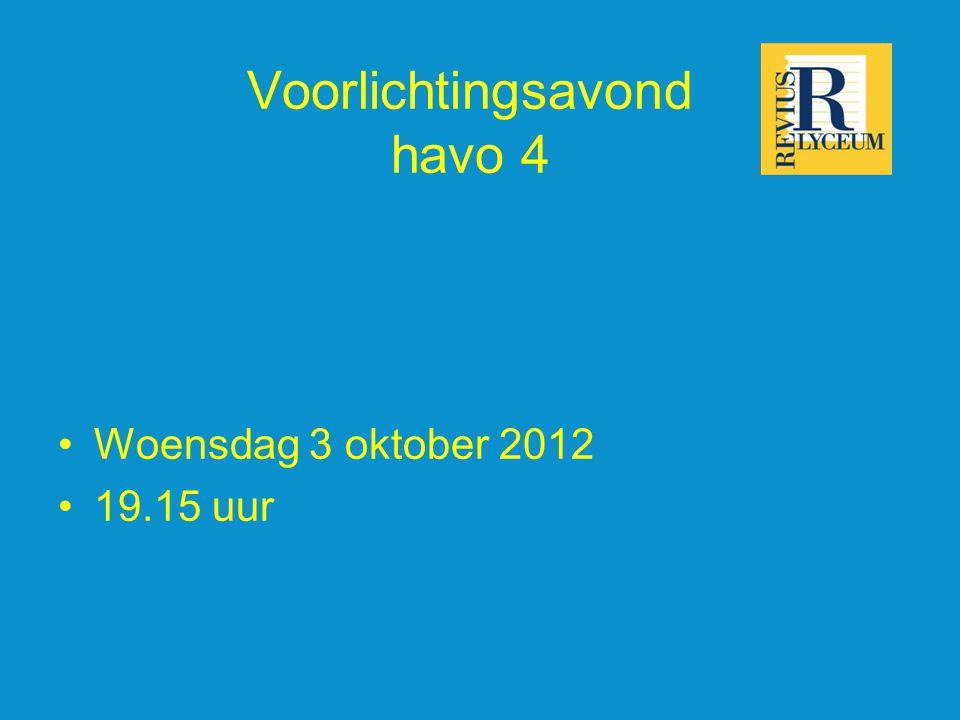 Voorlichtingsavond havo 4 Woensdag 3 oktober 2012 19.15 uur