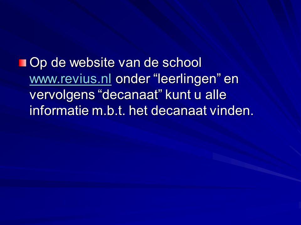 Op de website van de school www.revius.nl onder leerlingen en vervolgens decanaat kunt u alle informatie m.b.t.