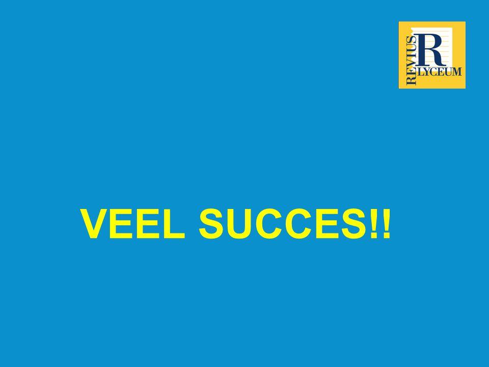 VEEL SUCCES!!