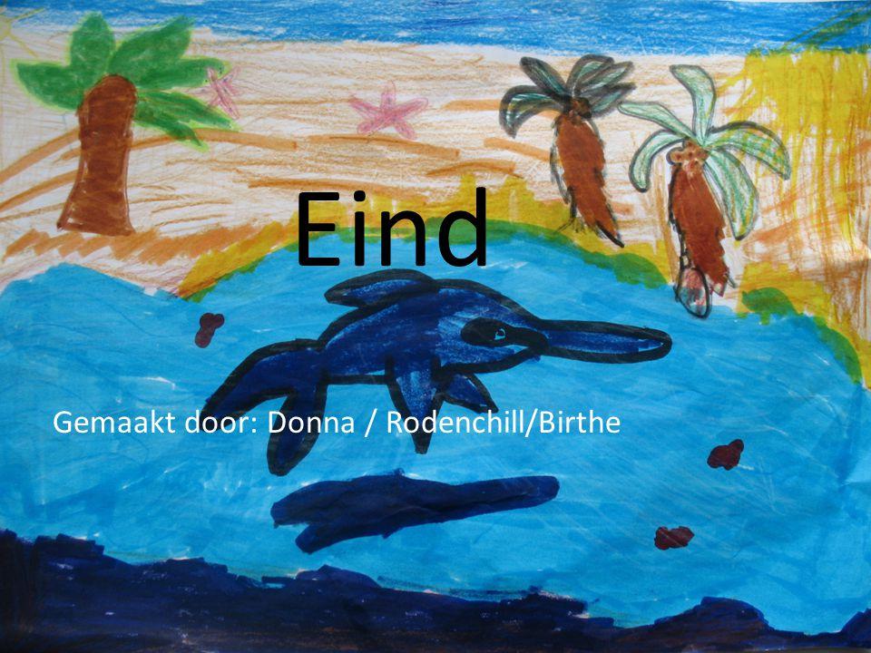 Eind Gemaakt door: Donna / Rodenchill/Birthe