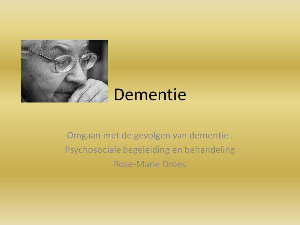 Dementie Omgaan met de gevolgen van dementie.