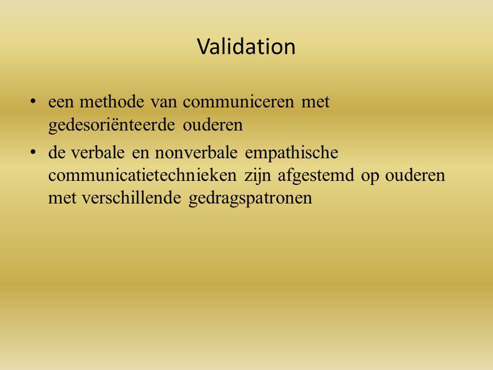 Validation een methode van communiceren met gedesoriënteerde ouderen de verbale en nonverbale empathische communicatietechnieken zijn afgestemd op ouderen met verschillende gedragspatronen