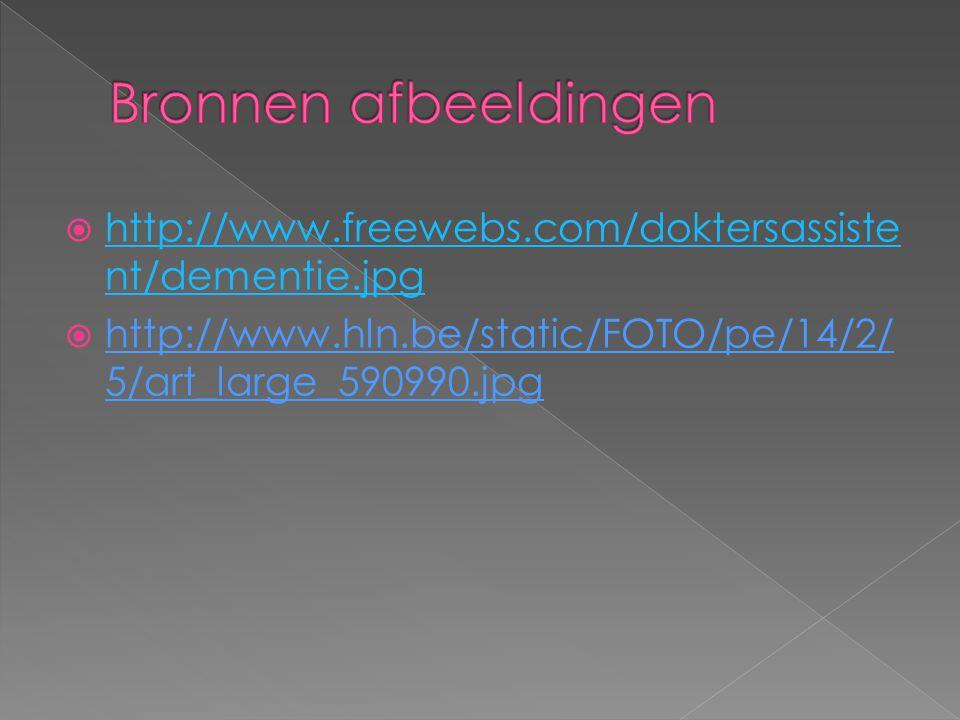  http://www.freewebs.com/doktersassiste nt/dementie.jpg http://www.freewebs.com/doktersassiste nt/dementie.jpg  http://www.hln.be/static/FOTO/pe/14/