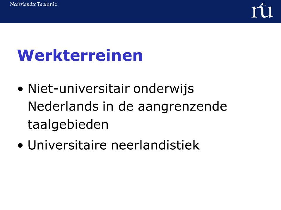Werkterreinen Niet-universitair onderwijs Nederlands in de aangrenzende taalgebieden Universitaire neerlandistiek