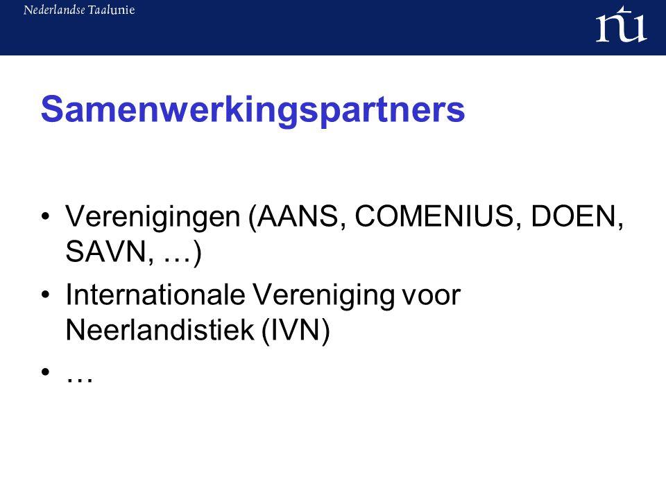 Samenwerkingspartners Verenigingen (AANS, COMENIUS, DOEN, SAVN, …) Internationale Vereniging voor Neerlandistiek (IVN) …