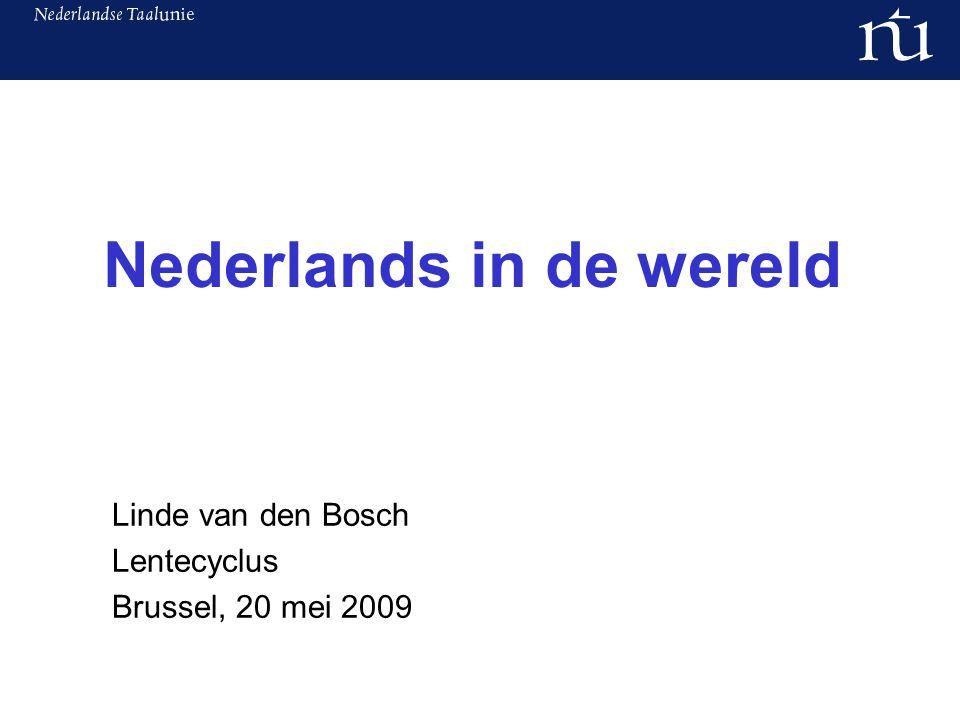 Nederlands in de wereld Linde van den Bosch Lentecyclus Brussel, 20 mei 2009