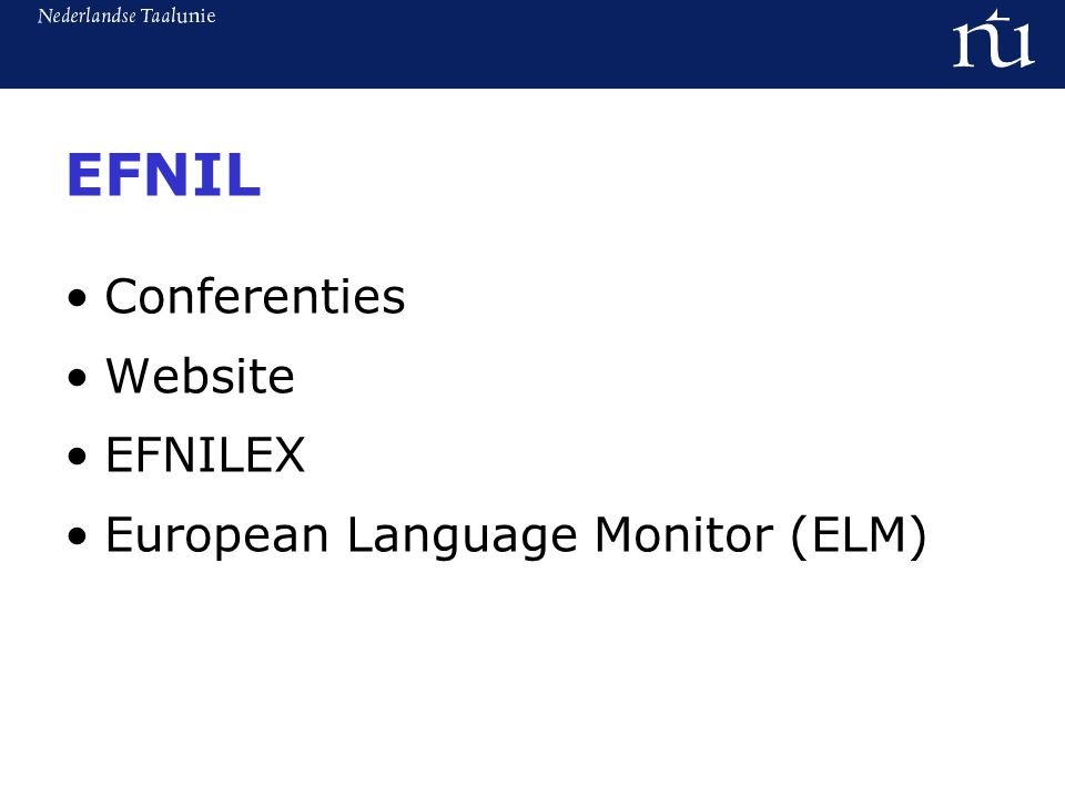 EFNIL Conferenties Website EFNILEX European Language Monitor (ELM)