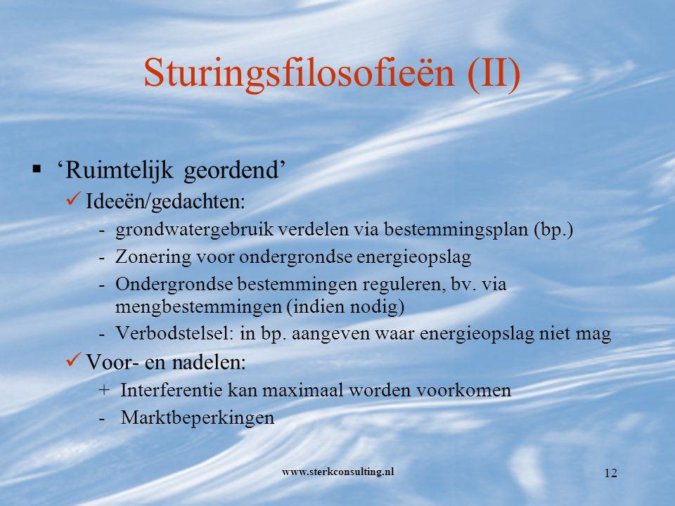 www.sterkconsulting.nl 12 Sturingsfilosofieën (II)  'Ruimtelijk geordend' Ideeën/gedachten: -grondwatergebruik verdelen via bestemmingsplan (bp.) -Zonering voor ondergrondse energieopslag -Ondergrondse bestemmingen reguleren, bv.