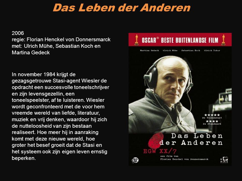 Das Leben der Anderen In november 1984 krijgt de gezagsgetrouwe Stasi-agent Wiesler de opdracht een succesvolle toneelschrijver en zijn levensgezellin
